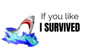 If you like I Survived
